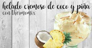 Gelato cremoso al cocco e ananas con il Bimby