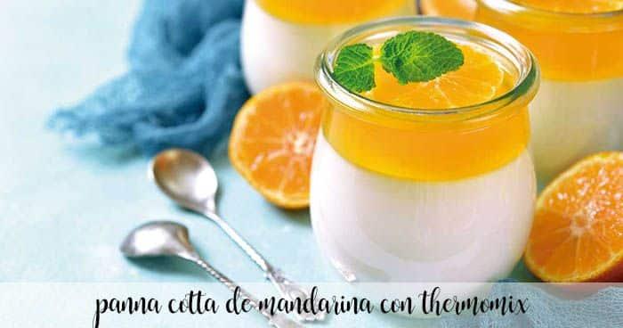 Panna cotta al mandarino con thermomix
